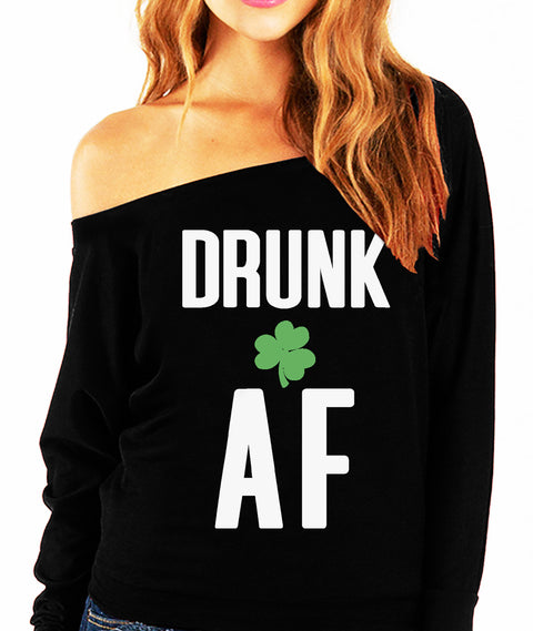 DRUNK AF St. Patrick's Day Off-Shoulder Sweatshirt