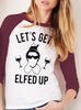 Let's Get Elfed Up Christmas Baseball Tee Burgundy Glasses Version