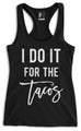 I DO IT FOR THE TACOS Black Racerback Tank Top