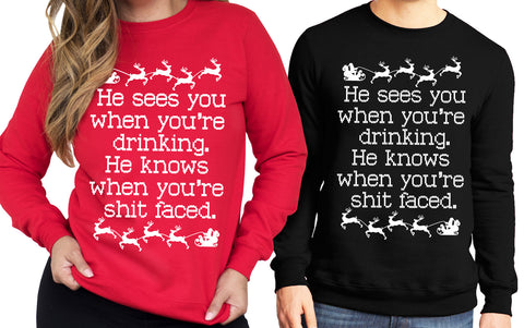 UNISEX He Sees You When You're Drinking Explicit CHRISTMAS Sweatshirt Crew Neck - Pick Color