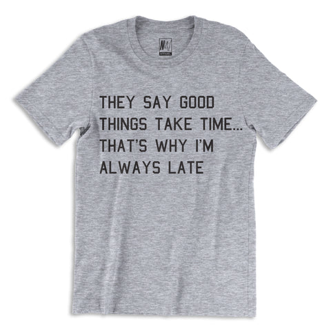 GOOD THINGS TAKE TIME Heather Gray T-Shirt
