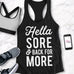 HELLA SORE & BACK for More Workout Tank Top - Pick Style