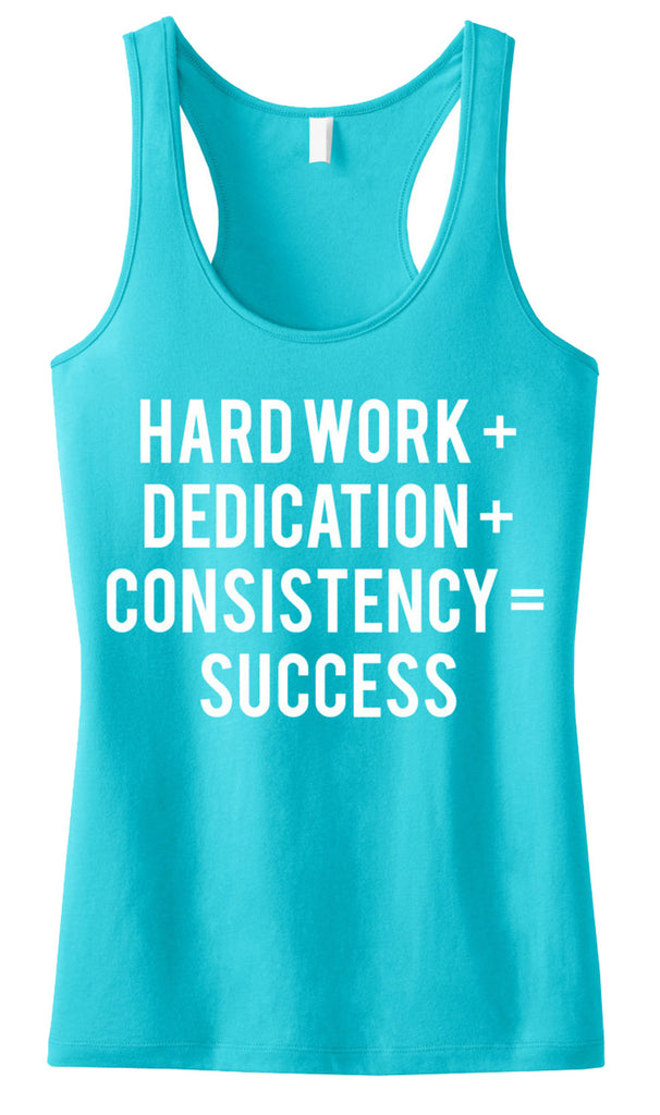 Workout Tank Hard Work + Dedication + Consistency = Success Teal Racerback