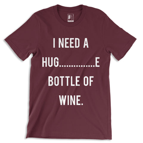 NEED A HUG..........E Bottle Maroon T-Shirt