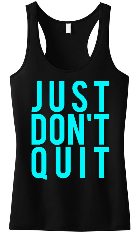 JUST DON'T QUIT Workout Tank Top Black with Teal print