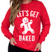 Let's Get Baked Christmas Crew Neck Sweatshirt