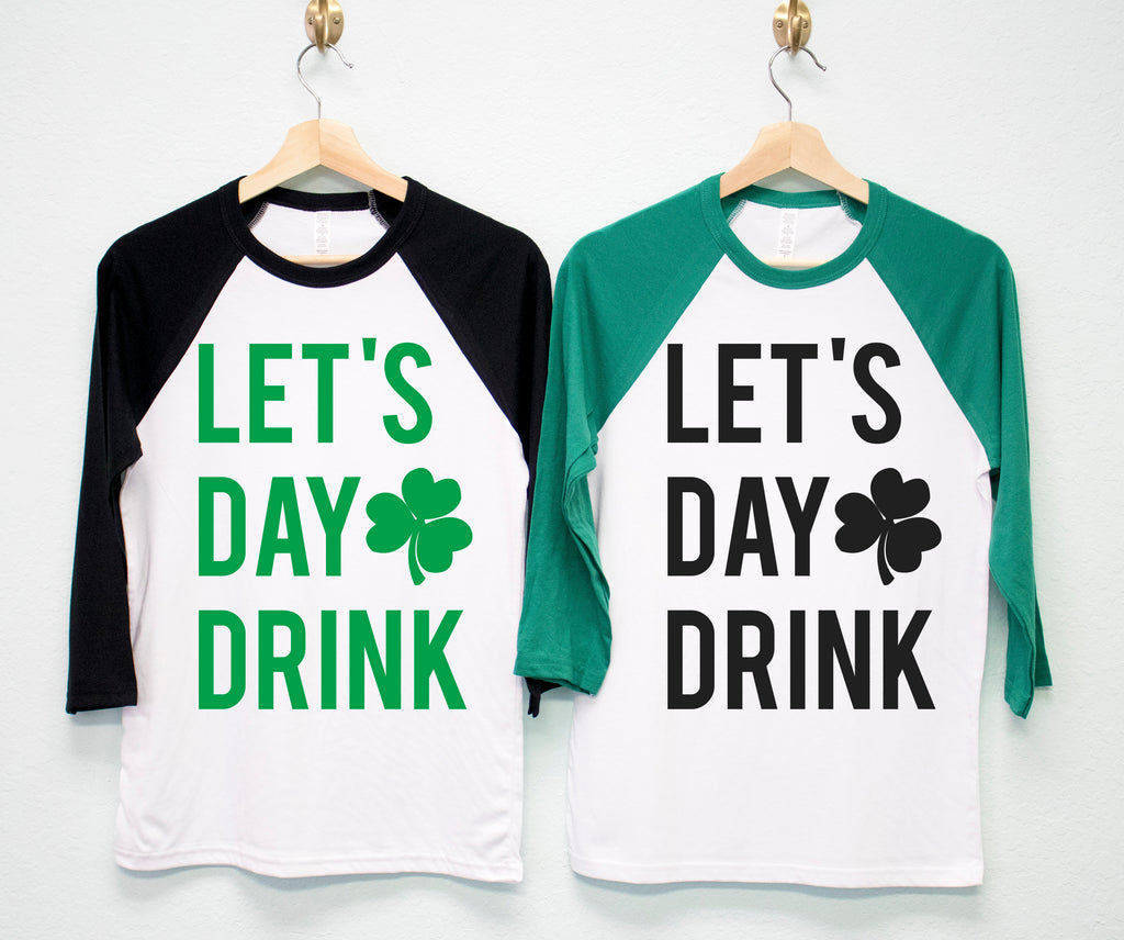 LET'S DAY DRINK St. Patrick's Day Shirt Unisex