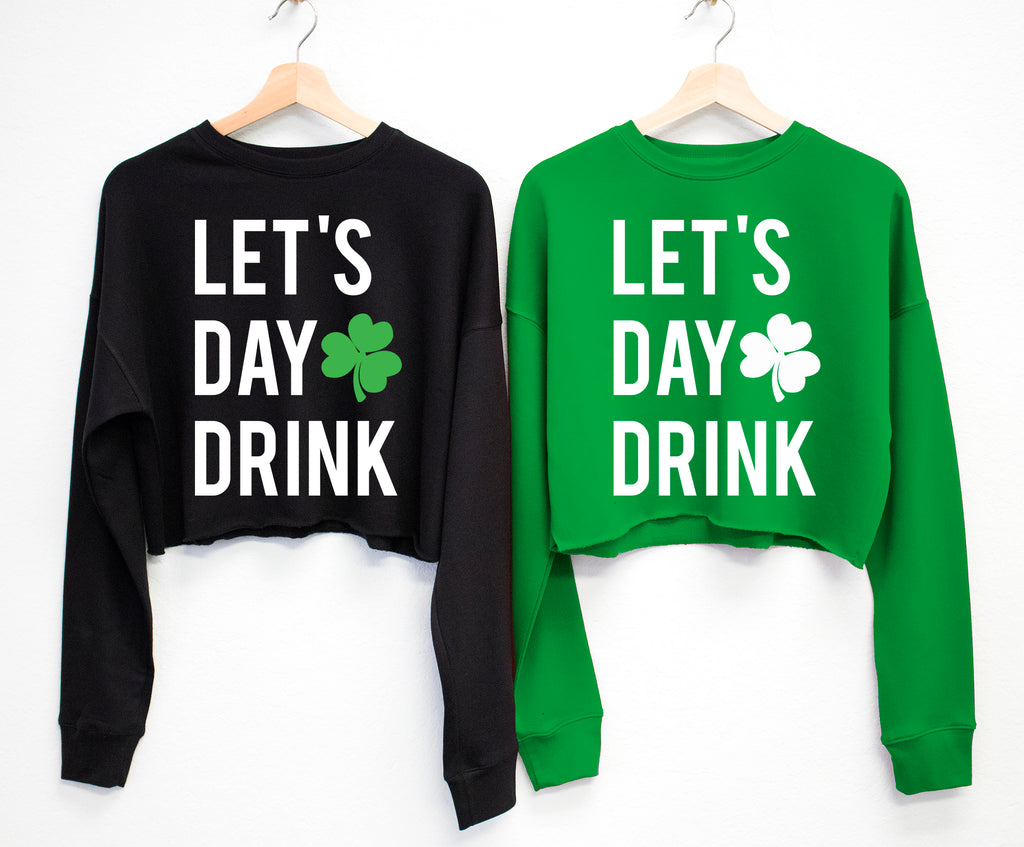 LET'S DAY DRINK St. Patrick's Day Cropped Sweater - Block Letters
