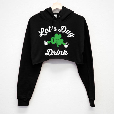 LET'S DAY DRINK St. Patrick's Day Cropped Hoodie Cursive style