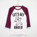 Let's Get Baked Christmas Tee - Pick Style & Color