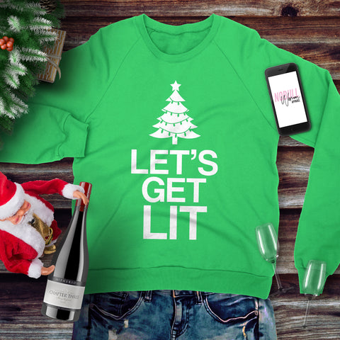 Let's Get Lit Christmas Sweatshirt Crew Neck - Pick Color