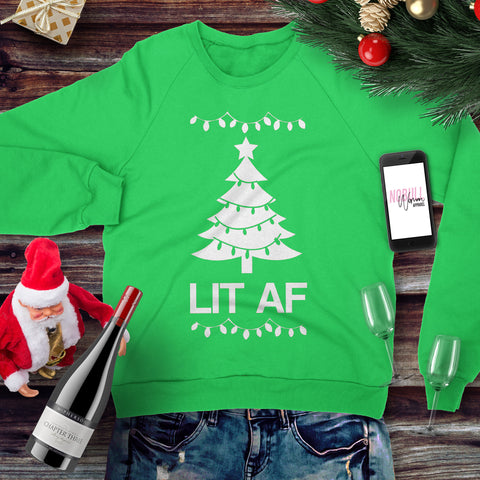 LIT AF Christmas Sweatshirt Crew Neck - Pick Color