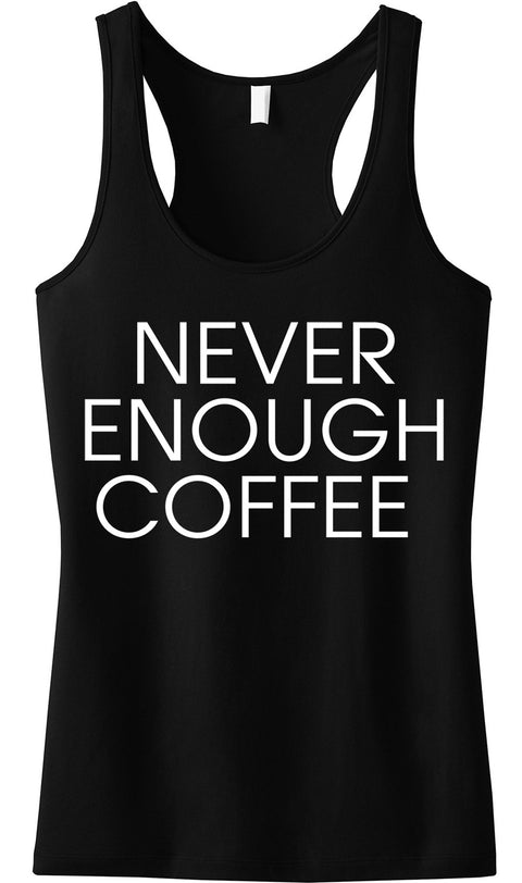 NEVER ENOUGH COFFEE Tank Top