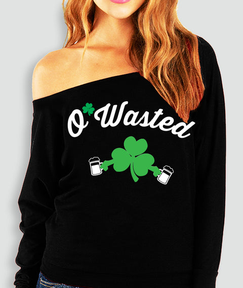 O'Wasted St. Patrick's Day Off shoulder Sweatshirt