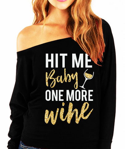 ONE MORE WINE Slouchy Sweatshirt with Gold Print