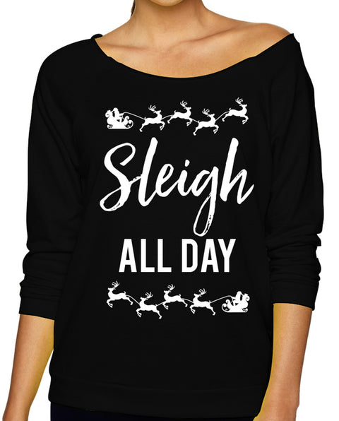 Sleigh All Day Christmas Black Slouchy Sweatshirt