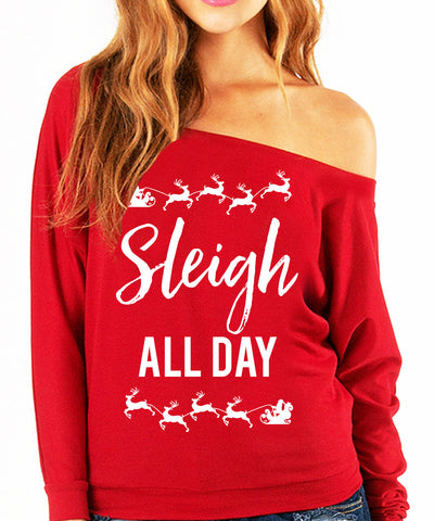 SLEIGH ALL DAY Christmas Slouchy Sweatshirt - Pick Color