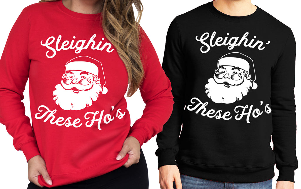 SLEIGHIN THESE HO'S Ugly Christmas Sweater Unisex
