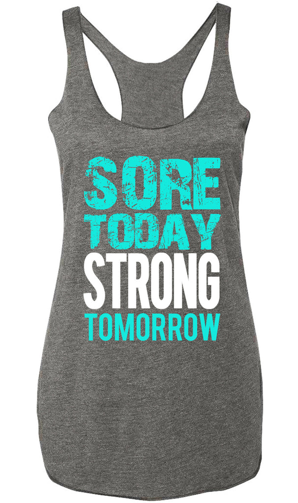 Sore Today STRONG Tomorrow Workout Tank Top Gray with Teal