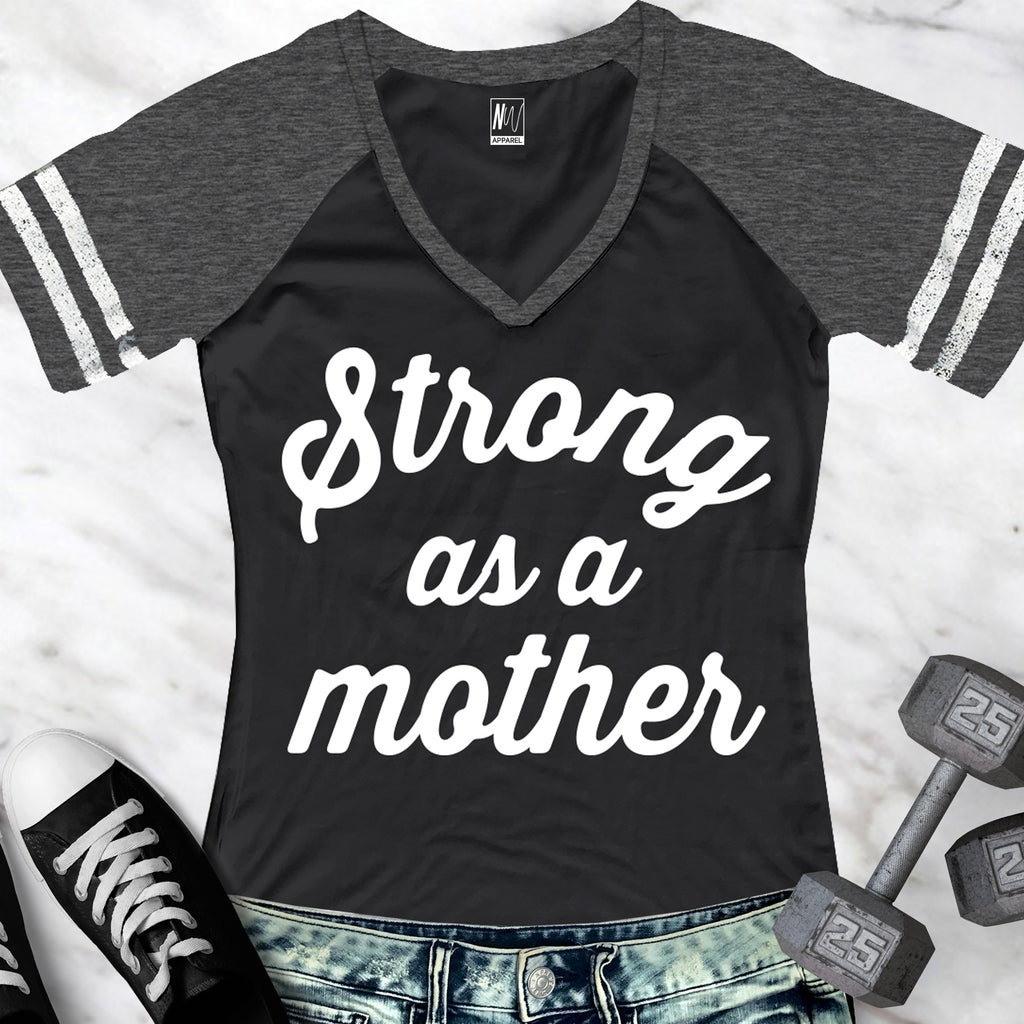 STRONG as a MOTHER Shirt V-Neck Pick Color