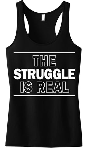 The Struggle is Real Tank Top Black Racerback