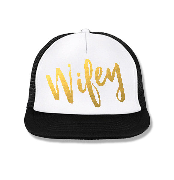 WIFEY Trucker Hat White with Gold Foil Print