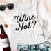 Wine Not? Muscle Tank Top Pick Color