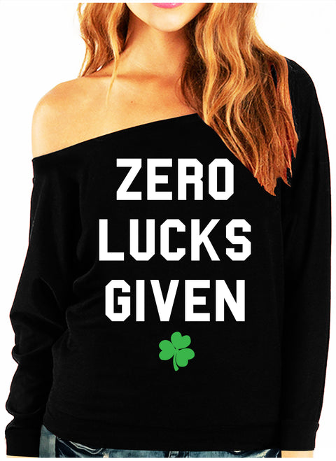 ZERO LUCKS GIVEN St. Patrick's Day Off-Shoulder Sweatshirt