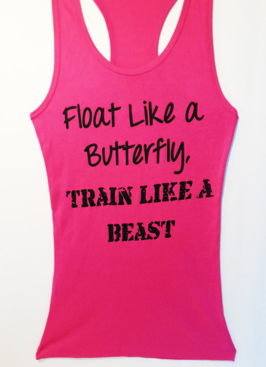 Float Like a Butterfly, TRAIN LIKE A BEAST Workout Tank
