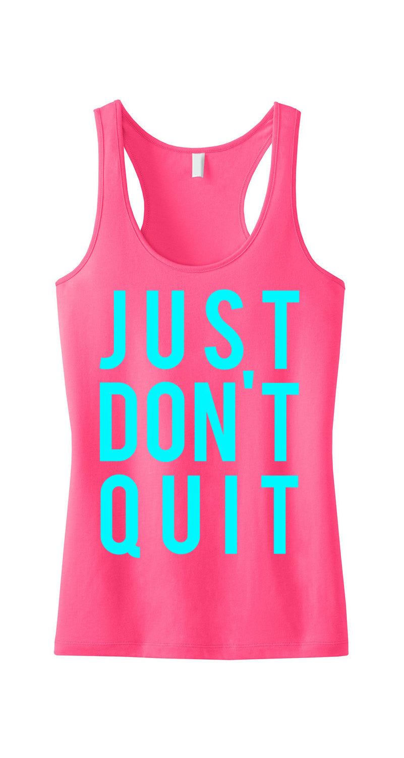 JUST DON'T QUIT Workout Tank Top Pink with Teal print