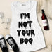I'M NOT YOUR BOO Muscle Tank Top