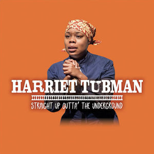 TCT - School Tickets - Harriet Tubman: Straight Outta' the Underground
