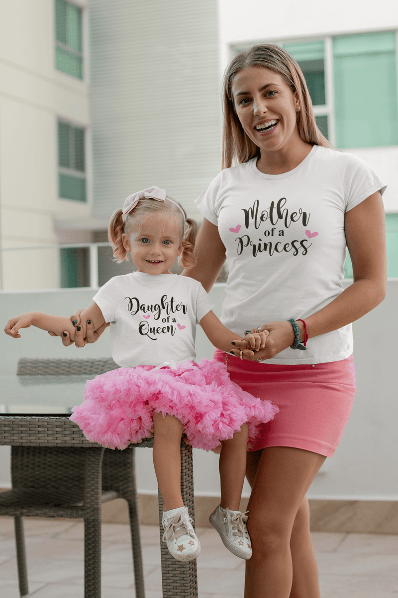 """Mother of a Princess, Daughter of a Queen"" Matching Tshirts"