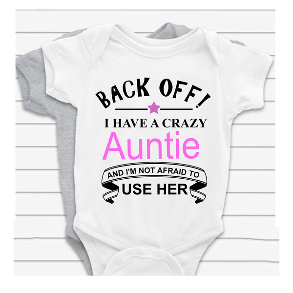 Back Off I Have A Crazy Auntie Baby Vest
