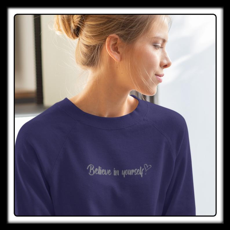 "Ladies ""Believe in yourself "" Embroidered slogan sweater"
