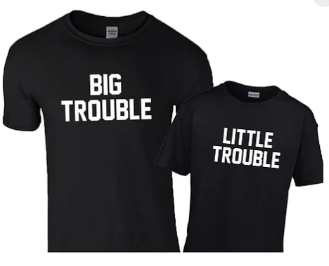 """Big Trouble Little Trouble"" Father & Son Matching Tshirts"