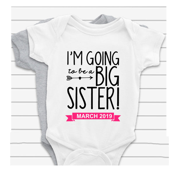I'm Going To Be a Big Sister - Date Baby Vest