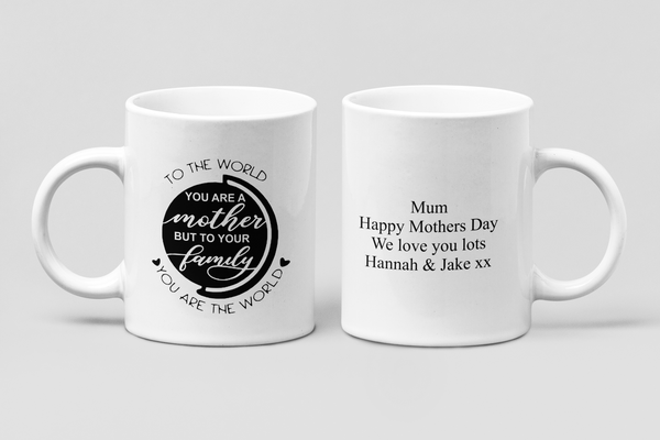 Mum You Are Our World - Personalised Mug