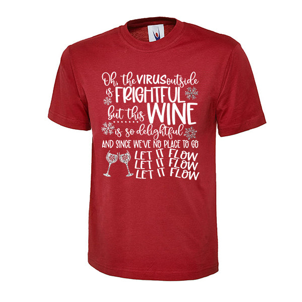 The Virus Outside is Frightful but this Wine is so Delightful - Christmas Tshirt