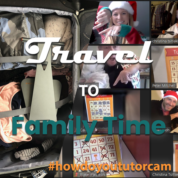 How Do You TutorCam: Travel and Family Time