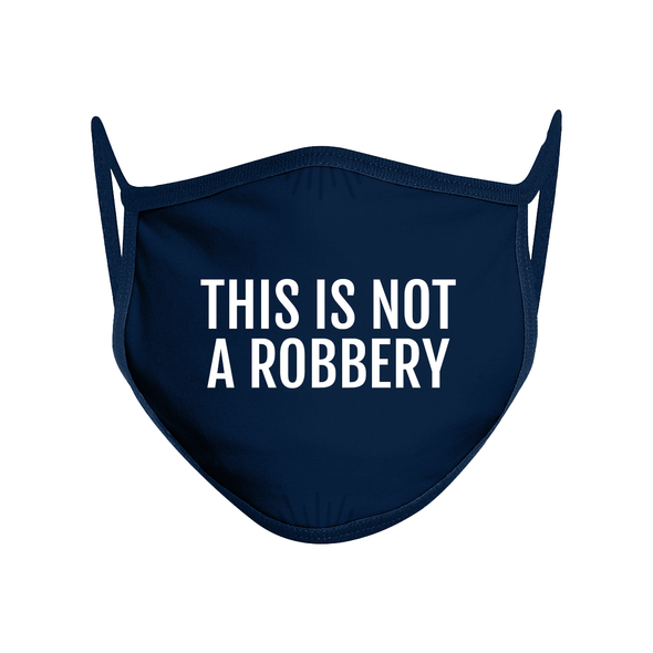 This Is Not A Robbery Non-Medical Masks (Set of 3)