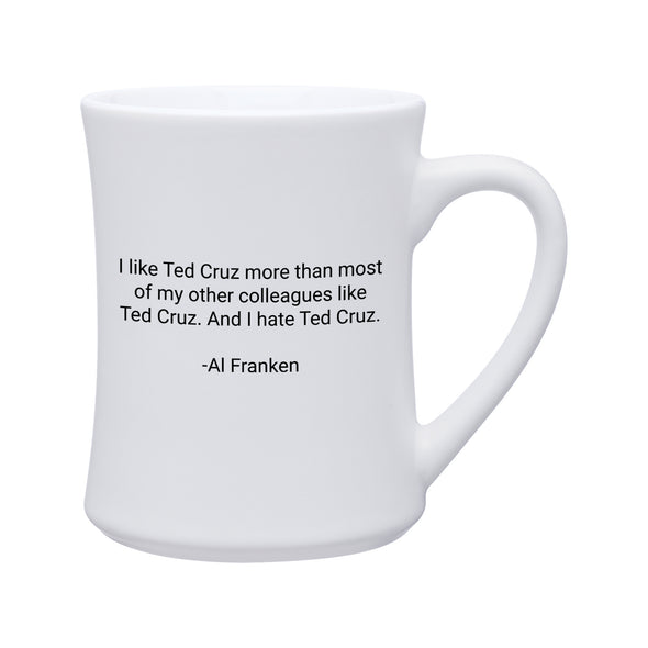 And I Hate Ted Cruz Coffee Mug