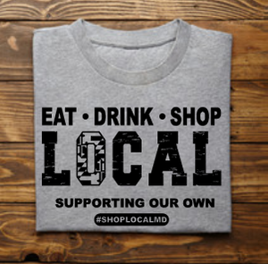 Eat * Drink * Shop Local Apparel