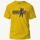 DEFINITELY NOT - Unisex T-Shirt