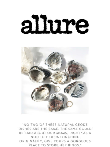 """ALLURE """"No two of these natural geode dishes are the same. The same could be said about our moms, right? As a nod to her unflinching originality, give yours a gorgeous place to store her rings."""""""