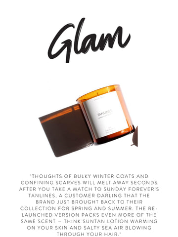 """GLAM """"Thoughts of bulky winter coats and confining scarves will melt away seconds after you take a match to Sunday Forever's Tanlines, a customer darling that the brand just brought back to their collection for spring and summer. The re-launched version packs even more of the same scent — think suntan lotion warming on your skin and salty sea air blowing through your hair."""""""