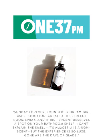 """ONE37PM """"Sunday Forever, founded by dream girl Ashli Stockton, created the perfect room spray, and it 100 percent deserves a spot on your bathroom shelf. I can't explain the smell—it's almost like a non-scent—but the experience is so luxe. Gone are the days of Glade."""""""
