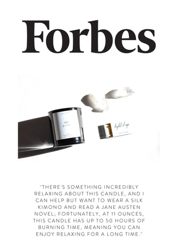 """FORBES  """"There's something incredibly relaxing about this candle, and I can help but want to wear a silk kimono and read a Jane Austen novel; fortunately, at 11 ounces, this candle has up to 50 hours of burning time, meaning you can enjoy relaxing for a long time."""""""