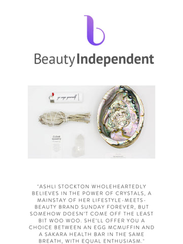 """BEAUTY INDEPENDENT  """"Ashli Stockton wholeheartedly believes in the power of crystals, a mainstay of her lifestyle-meets-beauty brand Sunday Forever, but somehow doesn't come off the least bit woo woo. She'll offer you a choice between an Egg McMuffin and a Sakara health bar in the same breath, with equal enthusiasm."""""""
