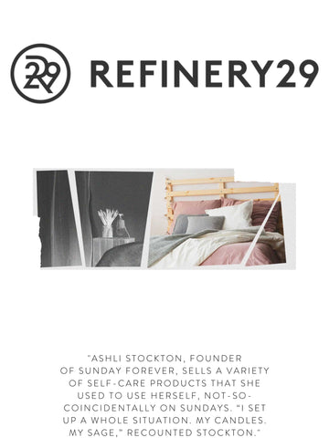 """REFINERY 29 """"Ashli Stockton, founder of Sunday Forever, sells a variety of self-care products that she used to use herself, not-so-coincidentally on Sundays. """"I set up a whole situation. My candles. My sage,"""" recounted Stockton."""""""